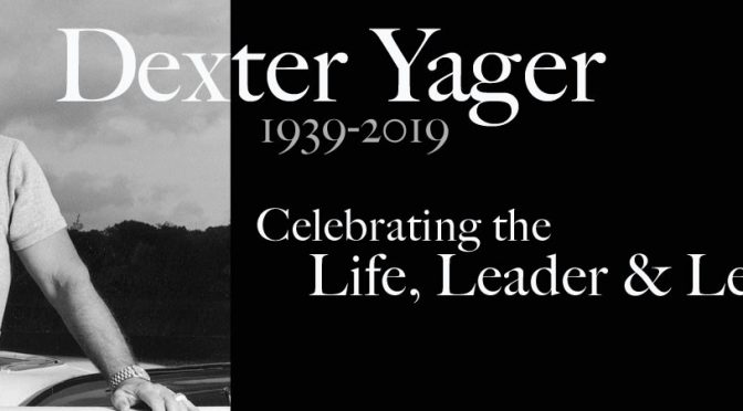 Celebrating the life, leader & legacy of Dexter yager